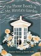 This thumbnail cover for The Phone Booth in Mr. Hirota's Garden is almost too small to see, but appears to show a white phone booth surrounded by flowers.