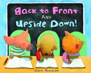 Back to Front and Upside Down by Claire Alexander