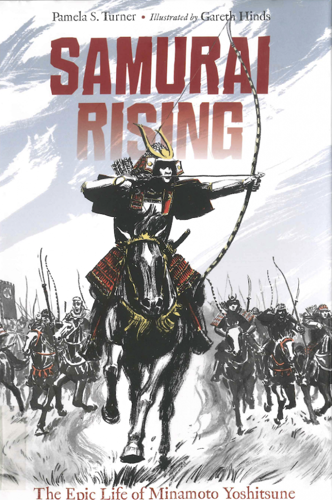 Samurai Rising: The Epic Life of Minamoto Yoshitsune by Pamela S. Turner with illustrations by Gareth Hinds