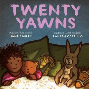 Twenty Yawns by Jane Smiley with illustrations by Lauren Castillo