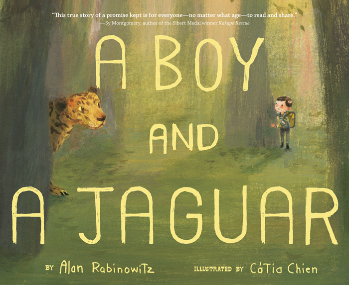 A Boy and a Jaguar by Alan Rabinowitz with illustrations by Catia Chien