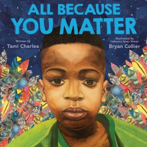 Cover of All Because You Matter depicting a young black boy looking out to the viewer with colorful leaf cutouts in the background.