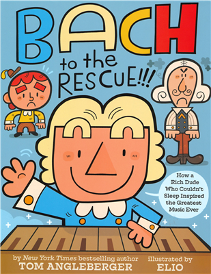 Cover of Bach to the Rescue depicts in bold color and geometric shapes a blond Bach at the piano with a red-headed figure over his right shoulder and a curly-mustached, white wigged man over his left shoulder.