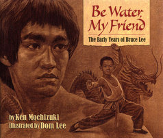 Cover of Be Water My Friend depicting Bruce Lee as a child practicing martial arts in front of an adult Bruce Lee who looks into the distance.