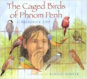 Cover of Caged Birds of Phnom Penh depicts a girl looking into a cage of birds.