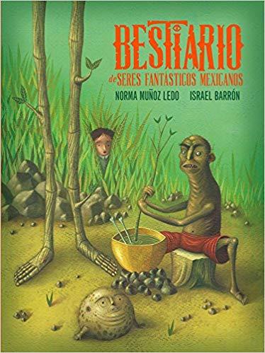 Bestiario de seres fantásticos mexicanos por Norma Muñoz Ledo