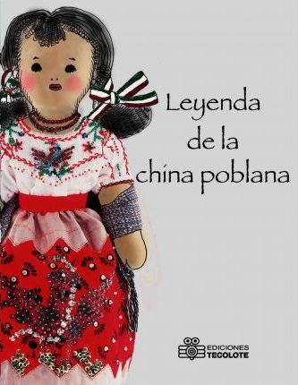 Leyenda de la china poblana por Pascuala Corona