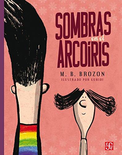 Sombras en el arcoíris por Mónica B. Brozon