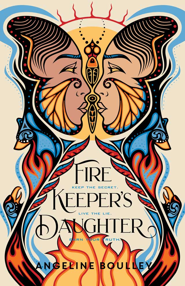 Jacket art for Firekeeper's Daughter depicts two young Ojibwe women nose to nose in profile. Their skin tones vary slightly. Their profiles form the interior outline of a butterfly whose tail extends long enough to wrap around the title. The author describes the feeling of the art as purely 'Nish or Anishinaabek.