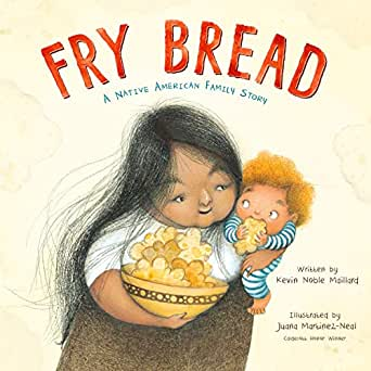 Fry Bread cover shows a Seminole woman with flowing dark hair holding a bowl of dough in one hand and a baby with curly blond hair in the other.