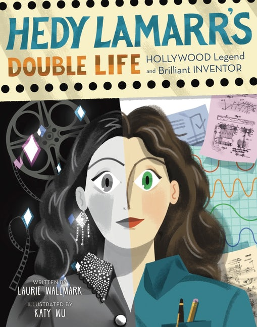 Cover of Hedy Lammar's Double Life depicting Hedy Lamarr with half her face in black and white and the other half in color, in front of film reels and graphs.