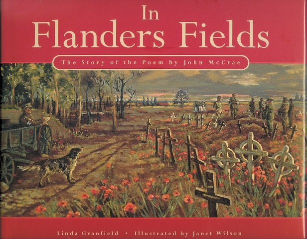 In Flanders Fields: The Story of the Poem by John McCrae written by John McCrae