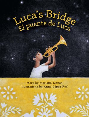 Cover of Luca's Bridge El Puente de Luca features boy playing trumpet against a night sky