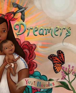Dreamers by Yuyi Morales, cover art