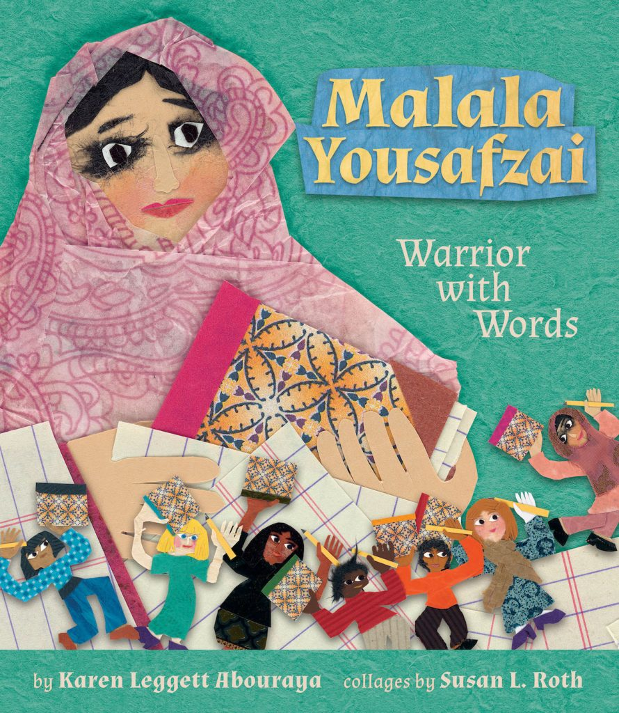 Malala Yousafzai by Karen Leggett Abouraya cover collage art depicts Malala with other students holding composition books