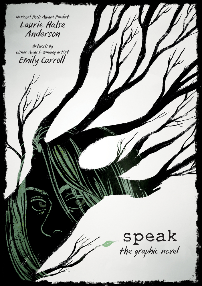 Speak by Laurie Halse Anderson with graphic adaptation by Emily Carroll