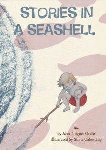 Stories in a Seashell by Alex Nogues Otero and Silvia Cabestany