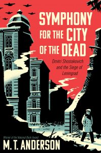 Symphony for the City of the Dead by M.T. Andersen