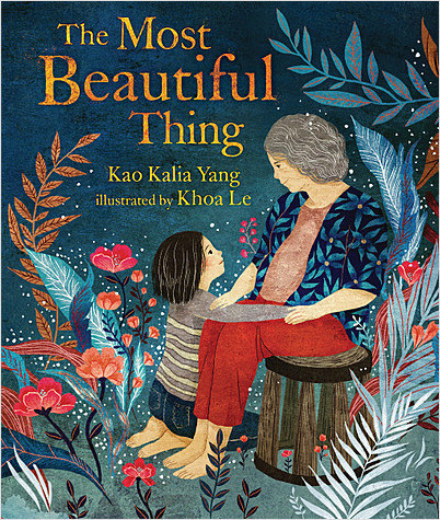 Illustrated cover of The Most Beautiful Thing depicts a child kneeling by seated grandmother. They are surrounded by flora.