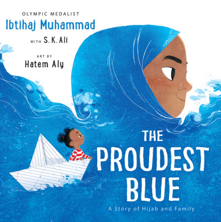 The Proudest Blue book cover features a girl in profile wearing a blue hijab that becomes a sea for a girl in afro-puffs riding in a folded paper boat.
