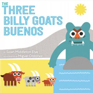 Cover of The Three Billy Goats Buenos, depicting three goats standing on a river bank, looking at a large green troll who stands in the river under the bridge.