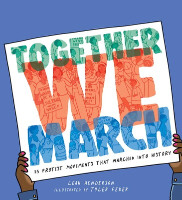 Cover of Together We March depicting a sign held up by brown hands that has the title written on it in green, orange, and blue, in front of a blue background.