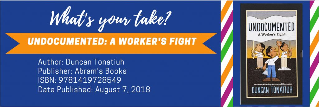 My Take Your Take Undocumented: A Worker's Fight