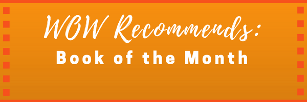 WOW Recommends: Book of the Month