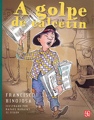 Cover of A golpe de calcetin depicting a yong boy selling newspapers. The boy is the only one in color and the background is a light brown with the outlines of two people and a car behind him.