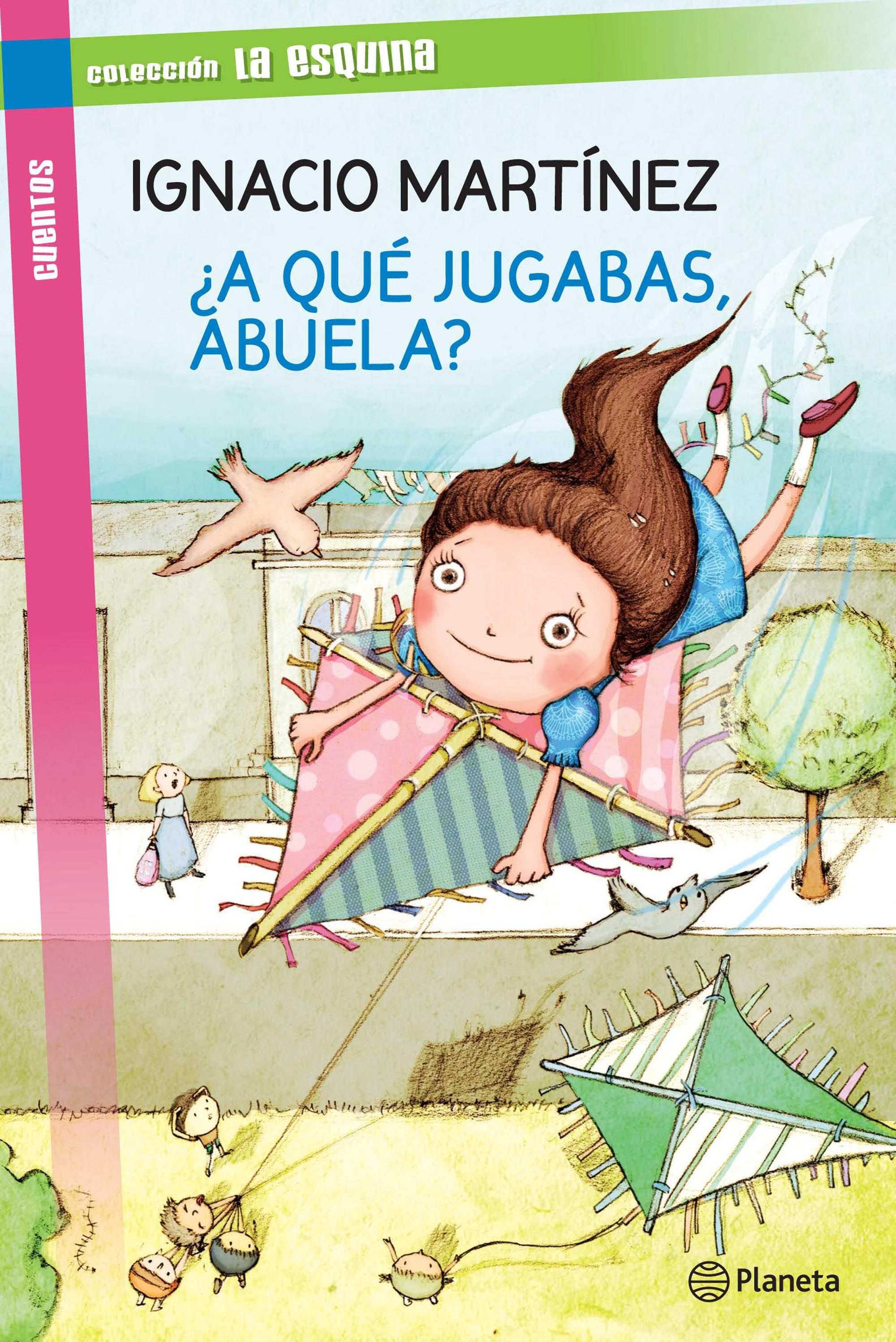 Cover of A que jugabas abuela? depicting a young girl in a blue dress riding on the back of a pink and green kite.