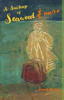 Cover of A Suitcase of Seaweed, depicting a woman, painted in yellow, holding a red suitcase, standing against a sea-green background.