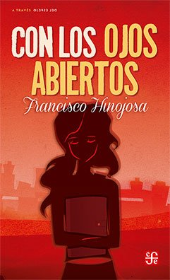 Cover of Con los ojos abiertos depicting a girl with a ponytail holding a book to her chest. Everything is shaded in red, with the girl being the darkest red and the background a lighter red.