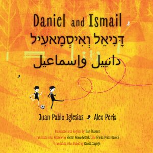 Cover of Daniel and Ismail with the title in English, Hebrew, and Arabic on a orange background with two young boys kicking a soccer ball below the title.