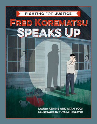 Cover of Fred Korematsu Speaks Up depicting a man illuminated by a search light against his house with people looking out from the darkened windows.