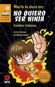 Cover of Maria la dura en: no quiero ser ninja depicting a girl with short brown hair in a yellow karate gi, one hand extended to chop the viewer. She is in space and in the background behind her is a large ball of fire.