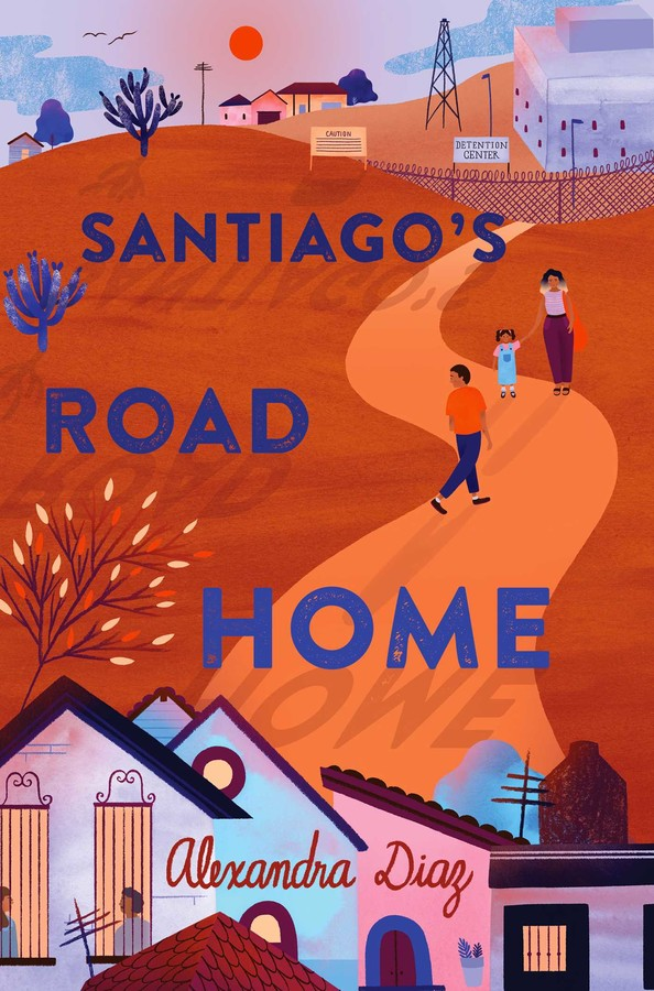 Cover of Santiago's Road Home, depicting a young boy, and little girl, and a young woman on a yellow road leading into the distance away from houses in the foreground.