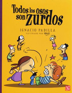 Cover of Todos los osos son zurdos depicting six children on a yellow background, the two children closest to the viewer, a young boy and a young girl, are fighting. The other four children are in the background looking shocked.