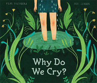 Why Do We Cry cover depicts a person standing in a small pool of water with many tears falling into it. They stand in front of a green background with many plants surrounding them.